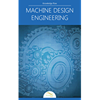 Machine Design Engineering: by Knowledge flow