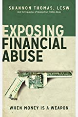 Exposing Financial Abuse: When Money is a Weapon (Healing from Hidden Abuse Book 2) Kindle Edition
