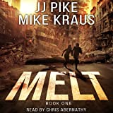 Melt: A Thrilling Post-Apocalyptic Survival Series, Book 1