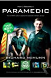How To Become A Paramedic 2017 Version: The ULTIMATE guide to passing the Paramedic/Emergency Care Assistant selection process (How2Become)