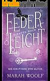 FederLeicht. Wie ein Funke von Glück (FederLeichtSaga 7) (German Edition)