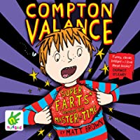 Super F.A.R.T.s versus the Master of Time: Compton Valance, Book 3