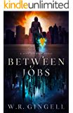 Between Jobs (The City Between Book 1)