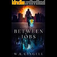 Between Jobs (The City Between Book 1)