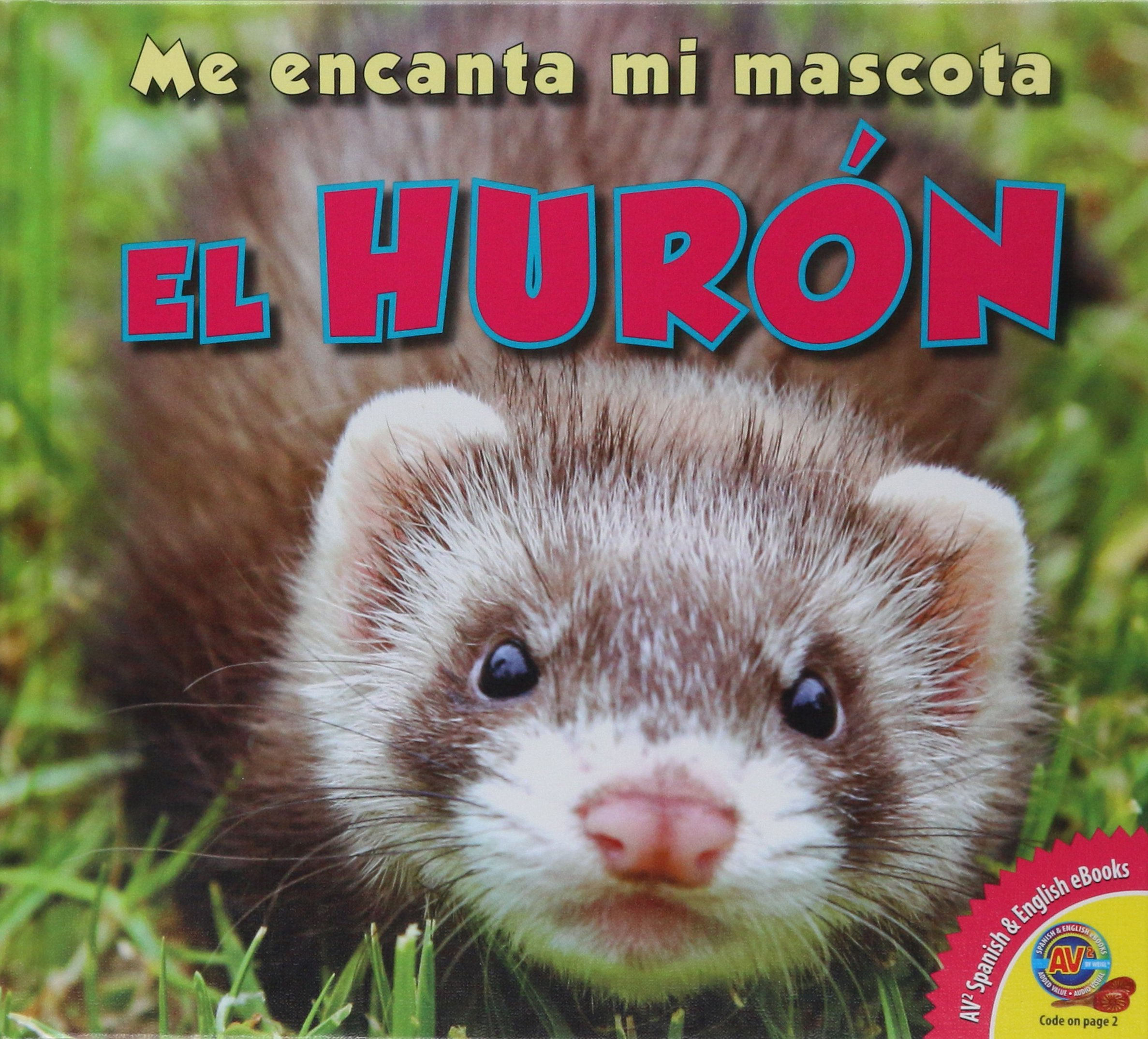 El Huron (Me Encanta Mi Mascota) (Spanish Edition): Aaron ...