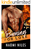Burning For Love - A Standalone Novel (A Bad Boy Firefighter Romance Love Story) (Burbank Brothers, Book #4)