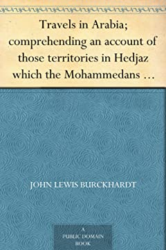 Travels in Arabia; comprehending an account of those territories in Hedjaz which the Mohammedans regard as sacred