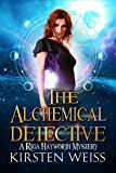 The Alchemical Detective: A Riga Hayworth Mystery (A Riga Hayworth Paranormal Mystery Book 1)