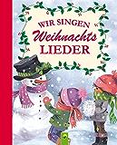 Wir singen Weihnachtslieder: Die schönsten Lieder zum Singen an Weihnachten (mit Noten) (Fröhliche Kinderweihnacht)