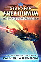 We Fight for Freedom (Starship Freedom Book 3) Kindle Edition
