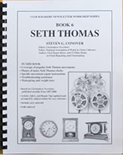 Chime clock repair steven g conover 9780962476662 amazon book 6 seth thomas clockmakers newsletter workshop series fandeluxe Choice Image