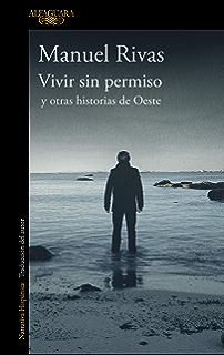 Vivir sin permiso y otras historias de Oeste (Spanish Edition)