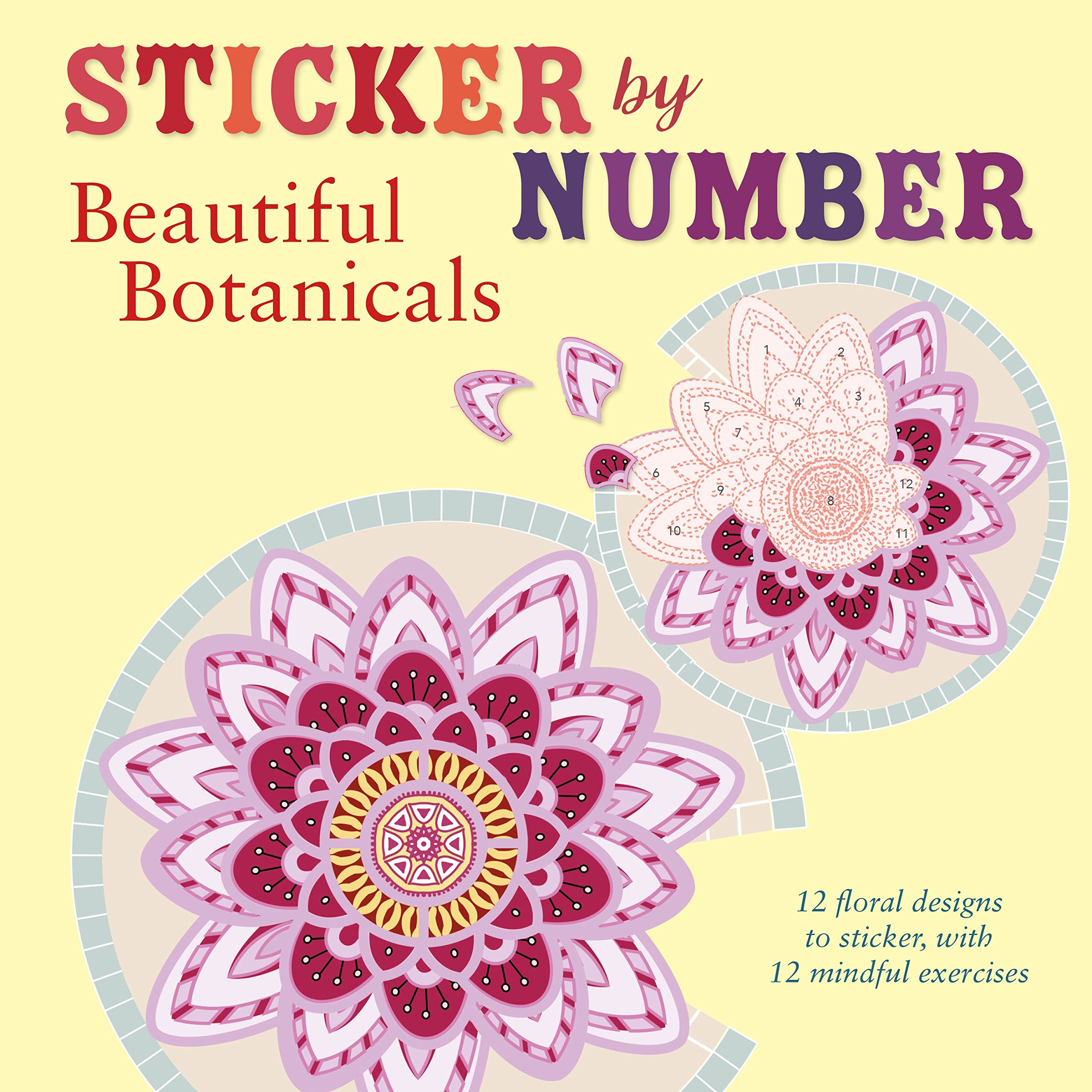 Sticker by Number: Beautiful Botanicals: 12 Floral Designs to Sticker, with 12 Mindful Exercises
