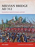 Milvian Bridge AD 312: Constantine's Battle for Empire and Faith