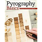 Pyrography Basics: Techniques and Exercises for Beginners (Fox Chapel Publishing) Skill-Building Step-by-Step Instructions &