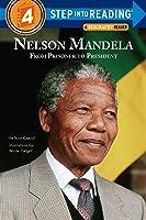 Nelson Mandela From Prisoner To President Step