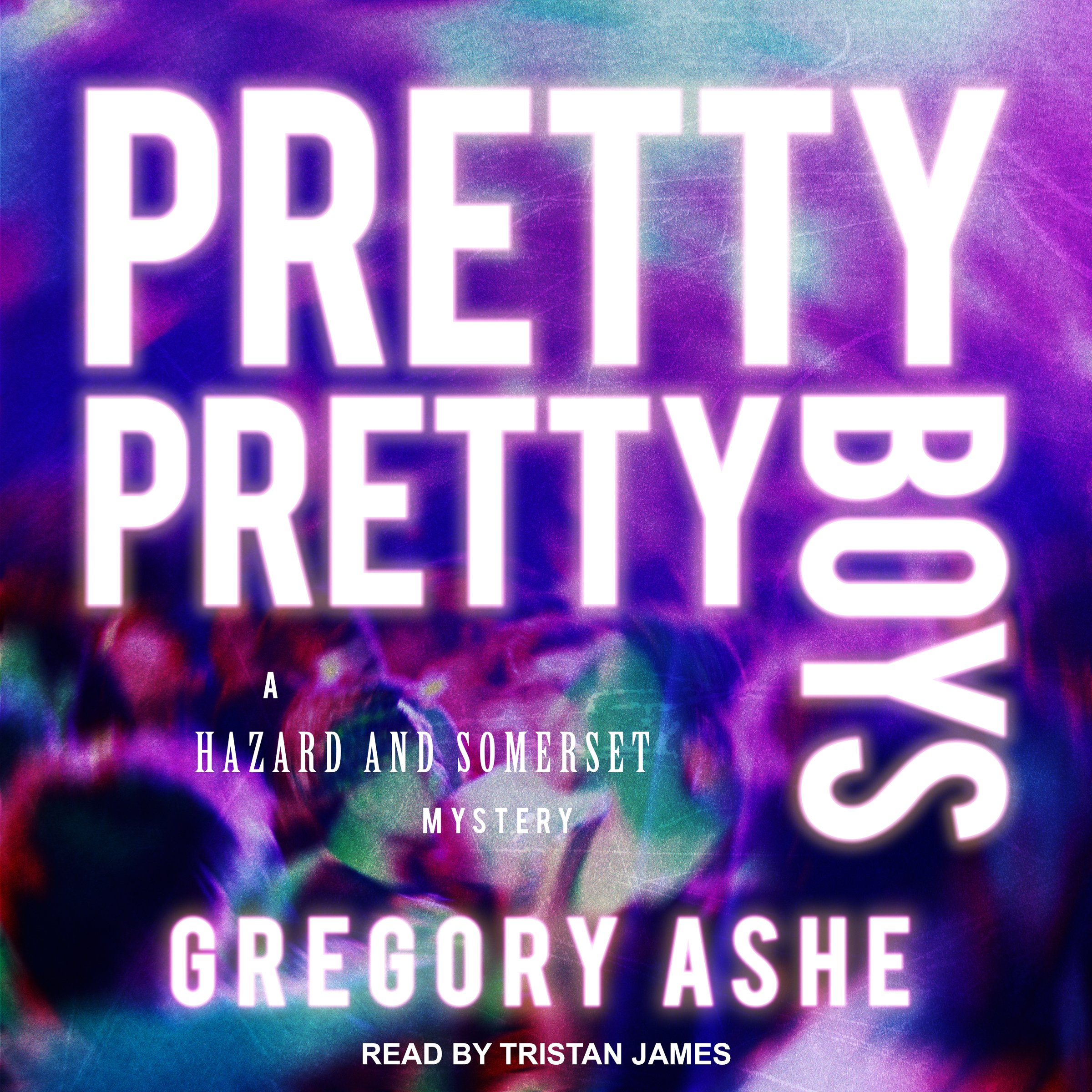 Pretty Pretty Boys: Hazard and Somerset Mystery Series, Book 1