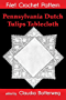 Pennsylvania Dutch Tulips Tablecloth Filet Crochet Pattern: Complete Instructions and Chart (English Edition)