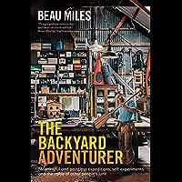 The Backyard Adventurer (English Edition)