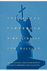 The Angel Esmeralda: Nine Stories Kindle Edition