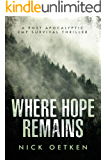Where Hope Remains: A Post-Apocalyptic EMP Survival Thriller