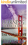 Learning to Breathe: Part One - The Collective - Season 1, Episode 3