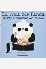 I'll Wait, Mr. Panda / Yo voy a esperar, Sr. Panda (Bilingual) (Spanish and English Edition) Paperback