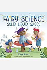 Solid, Liquid, Gassy! (A Fairy Science Story) Kindle Edition