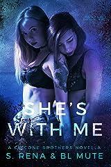 She's With Me: A Dark Mafia FF Romance Kindle Edition