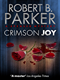 Crimson Joy (A Spenser Mystery) (The Spenser Series Book 15)