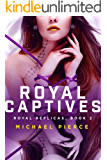 Royal Replicas 2: Royal Captives
