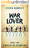 War Lover (The Vietnam War Book 2)