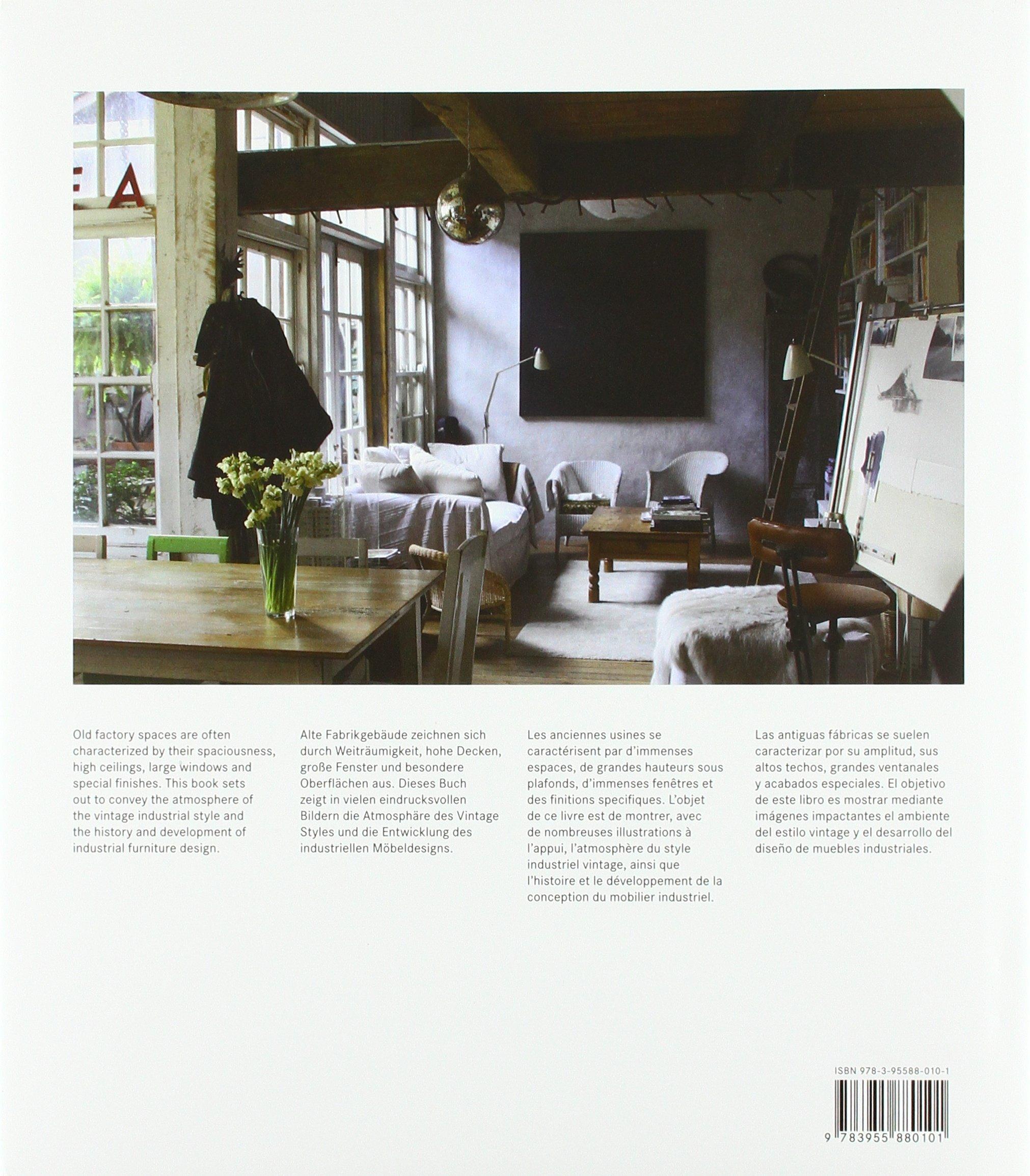 Vintage Industrial Interiors Contemporary Architecture Interiors Martinez Alonso Claudia 9783955880101 Amazon Com Books