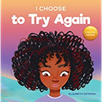 I Choose to Try Again: A Colorful, Rhyming Picture Book About Perseverance and Diligence (Teacher and Therapist Toolbox…