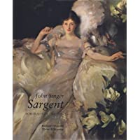 John Singer Sargent: Portraits of the 1890s; Complete Paintings: Volume II: 2