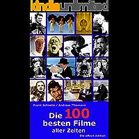 Die 100 besten Filme aller Zeiten - Die eBook Edition