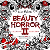Beauty Of Horror 2 Ghouliana's Creepatorium Another Goregeous Coloring Book, The