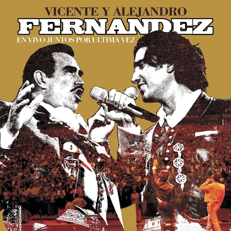 Vicente y Alejandro Juntos por Ultima Vez