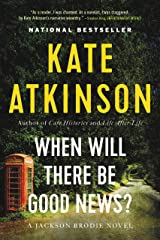 When Will There Be Good News?: A Novel (Jackson Brodie Book 3) Kindle Edition