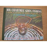 Mr. Crabtree Goes Fishing (50th Anniversary Edition): A Guide In Pictures To Fishing Round The Year