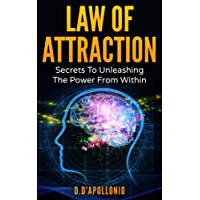 Law of Attraction: Secrets To Unleashing The Power From Within (FREE BONUS INSIDE, money, happiness, love, success, achieve, dreams, visualisation techniques Book 1) (English Edition)