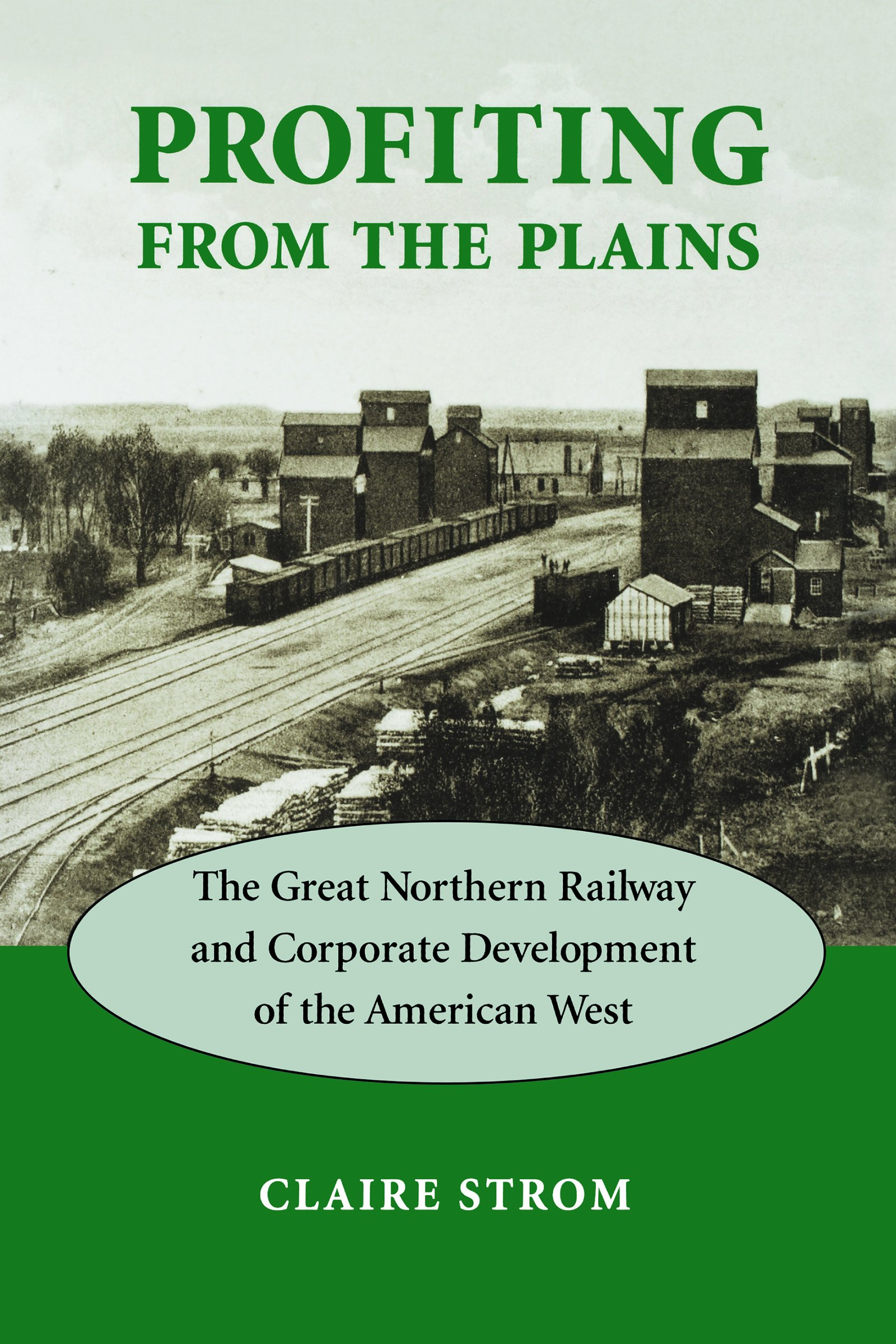 Download Profiting from the Plains: The Great Northern Railway and Corporate Development of the American West PDF