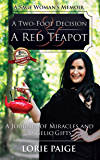 A Two-Foot Decision and a Red Teapot: A Journey of Miracles and Angelic Gifts