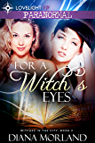 For a Witch's Eyes (Witches in the City Book 2)