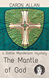 The Mantle of God: a Dottie Manderson mystery (Dottie Manderson mysteries Book 2)