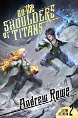 On the Shoulders of Titans (Arcane Ascension Book 2) Kindle Edition