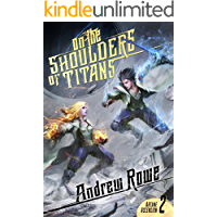 On the Shoulders of Titans (Arcane Ascension Book 2)