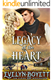 Legacy Of The Heart: A Western Historical Romance