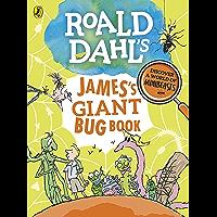 Roald Dahl's James's Giant Bug Book