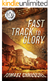 Fast Track To Glory: An International Thriller